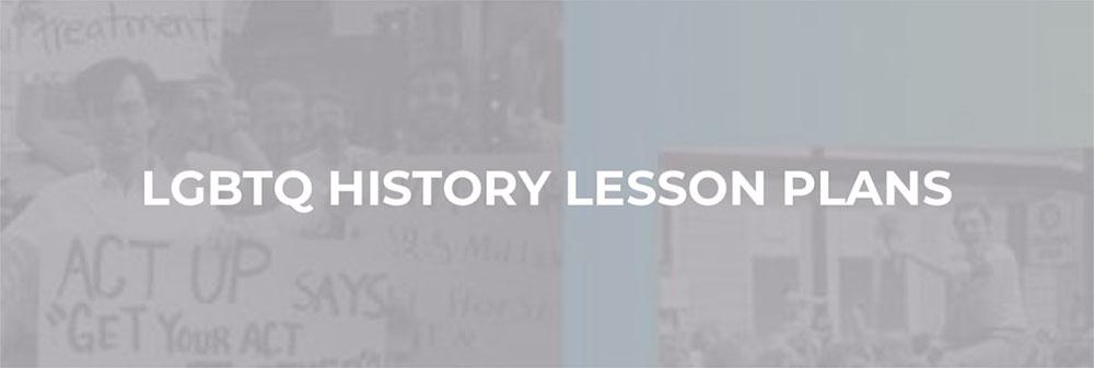 LGBTQ History Lesson Plans