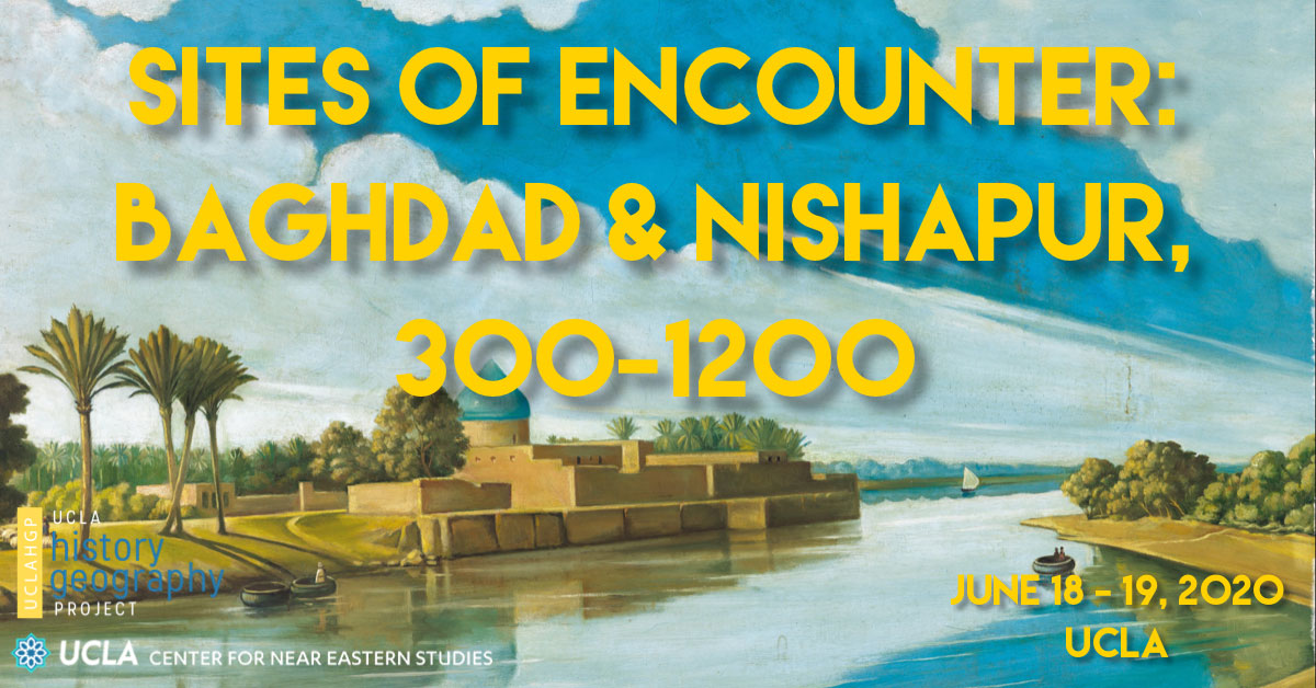 Sites of Encounter: Baghdad & Nishapur
