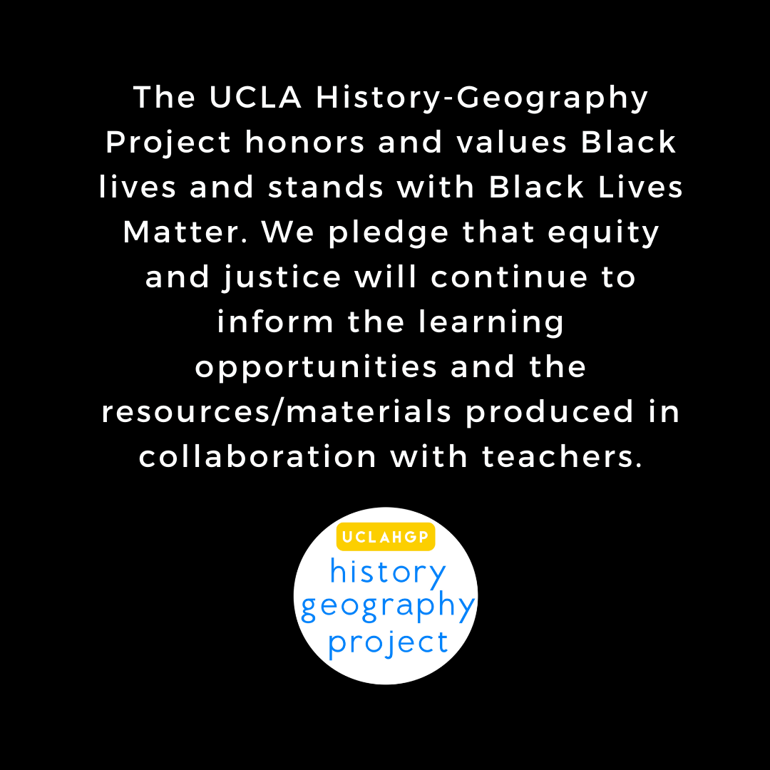 The UCLA History-Geography Project honors and values Black lives.
