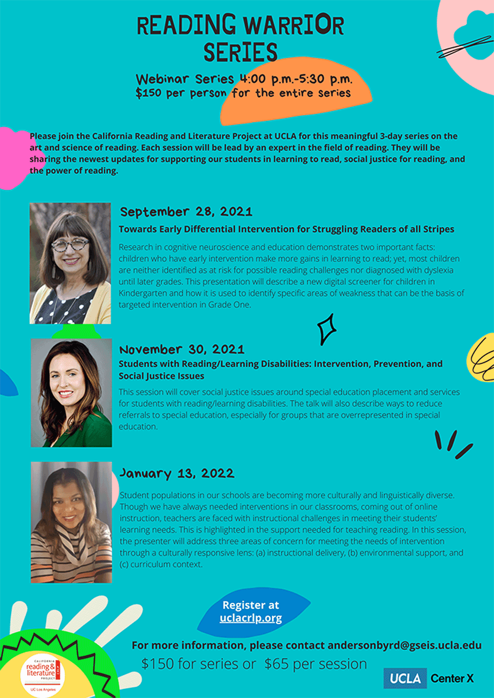 Please join the California Reading and Literature Project at UCLA for this meaningful 3-day series on the art and science of reading. Each session will be led by an expert in the field of reading. They will be sharing the newest updates for supporting our students in learning to read, social justice for reading, and the power of reading.