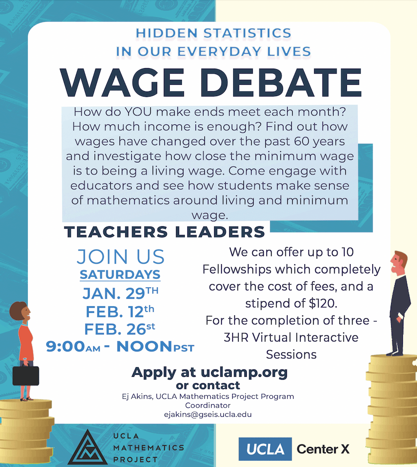 How do YOU make ends meet each month? How much income is enough? Find out how wages have changed over the past 60 years and investigate how close the minimum wage is to be a living wage.Come engage with educators and see how students make sense of mathematics around living and minimum wage.