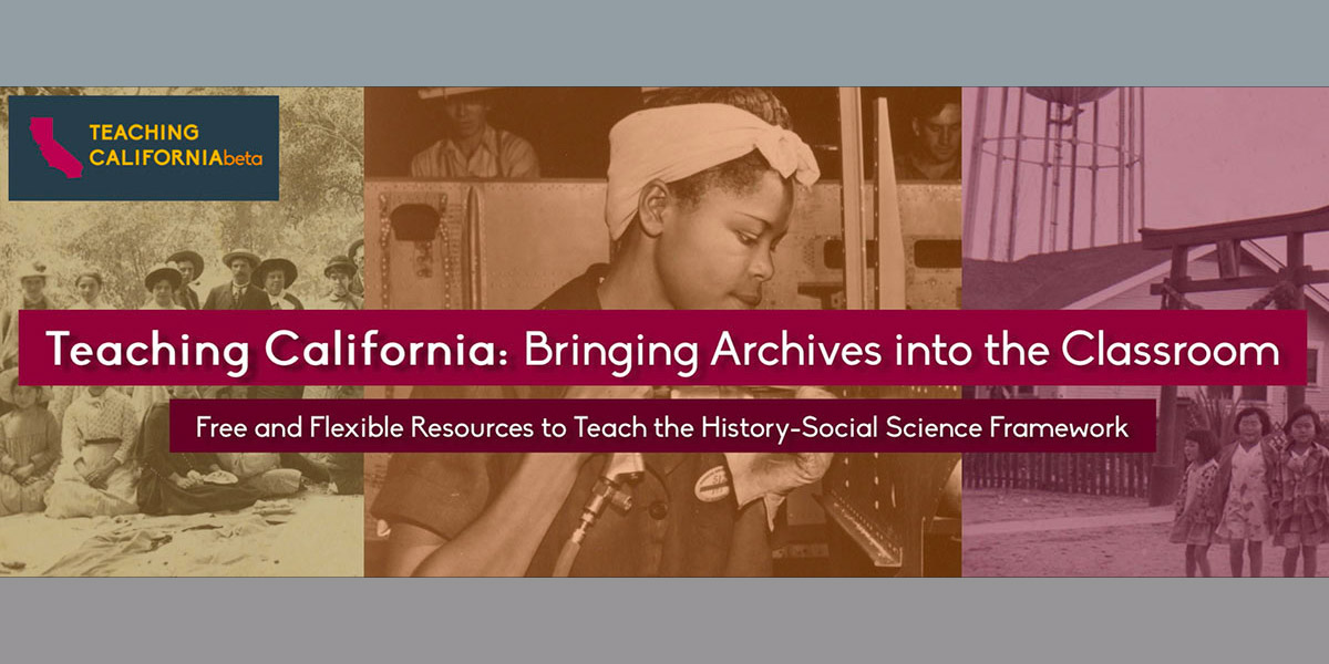 Teaching California Bringing Archives into the Classroom
